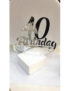 CAKE TOPPER IN PLEXIGLASS A SPECCHIO 40 BIRTHDAY