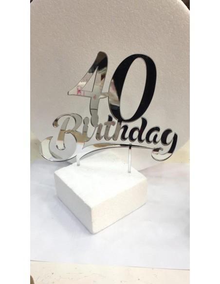 CAKE TOPPER IN PLEXIGLASS A SPECCHIO 40 BIRTHDAY